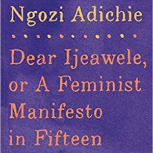 Image result for Dear ijeawele -Chimamanda Adichie